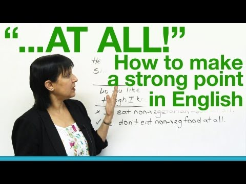 'AT ALL!' - How to make a strong point in English!