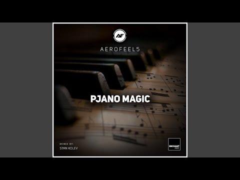 Pjano Magic (Stan Kolev Remix)