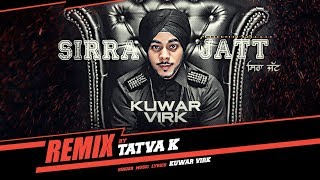 Kuwar Virk: Sirra Jatt Remix by Tatva K | New Punjabi Songs 2017 | T-Series Apna Punjab