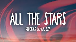 Video Kendrick Lamar, SZA - All The Stars (Lyrics) MP3, 3GP, MP4, WEBM, AVI, FLV Maret 2018