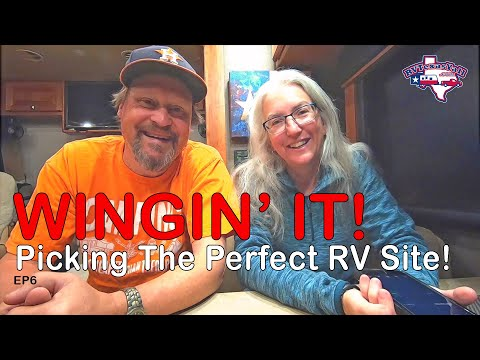 How We Pick an RV Campsite | Wingin' It!, Ep 6 | RV Texas Y'all