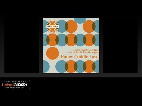Danny Digable, L. Waggs, Jack Richards, Frankie Naples - Honey Cuddle Love (Original Mix)