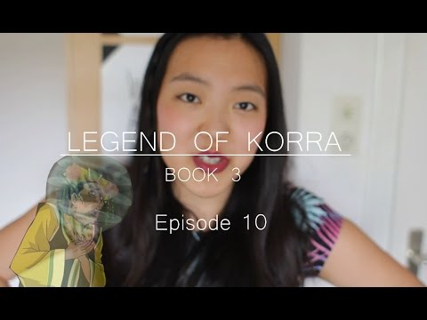 The Legend of Korra - Book 3 Discussion | Ep. 10