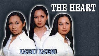The Heart - Nasibku Nasibmu [OFFICIAL]