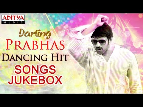 Darling Prabhas Telugu Dancing Hit Songs – Jukebox