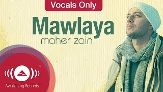 Video Maher Zain - Mawlaya | Vocals Only (Lyrics) MP3, 3GP, MP4, WEBM, AVI, FLV Juli 2018