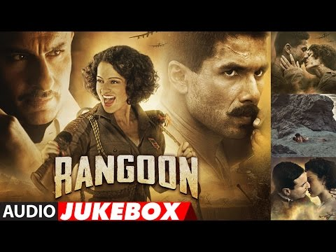 Rangoon Full Songs (Audio) | Saif Ali Khan, Kangan