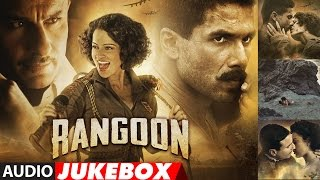 Nonton Rangoon Full Songs (Audio) | Saif Ali Khan, Kangana Ranaut, Shahid Kapoor | Audio Jukebox Film Subtitle Indonesia Streaming Movie Download