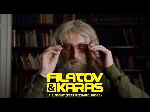 Filatov & Karas - All Night (ft. Richard Judge) [Official Video]