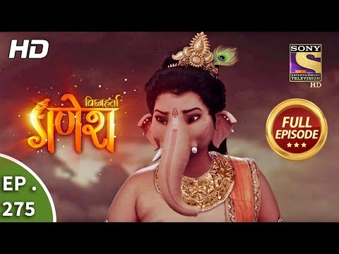 Vighnaharta Ganesh - Ep 275 - Full Episode - 10th September, 2018