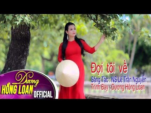 Dương Hồng Loan - ĐỢI TÔI VỀ (Ca khúc mới)