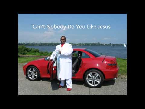 Can't Nobody Do You Like Jesus