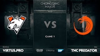 Virtus.pro vs TNC Predator, Game 1, The Chongqing Major Group A