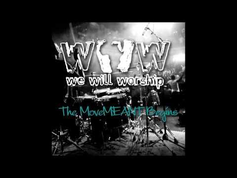 We Will Worship - Baptise Us