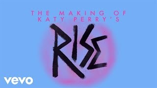 """Katy Perry - Making Of The """"Rise"""" Music Video (Live From The Honda Stage)"""