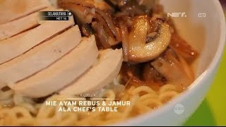 Video Chef's Table - Mie Ayam Rebus & Jamur Ala Chef's Table MP3, 3GP, MP4, WEBM, AVI, FLV Mei 2019