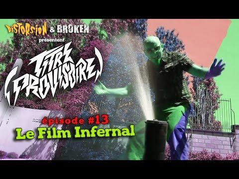 (TITRE PROVISOIRE) #13 - LE FILM INFERNAL !