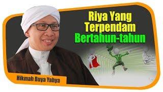 Video Riya Yang Terpendam Bertahun-tahun - Hikmah Buya Yahya MP3, 3GP, MP4, WEBM, AVI, FLV Oktober 2018