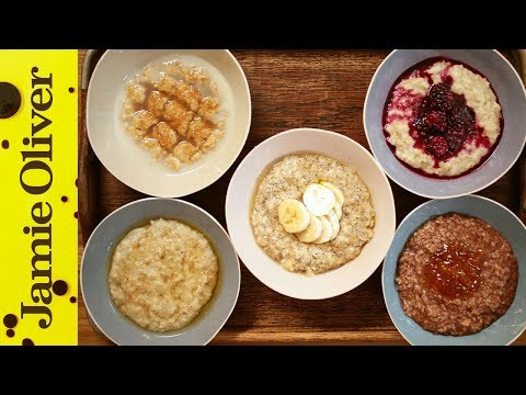 How to make Perfect Porridge - 5 ways %7C Jamie Oliver