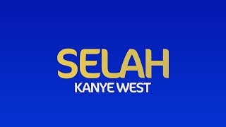 Kanye West - Selah (Jesus Is King) (Lyrics)