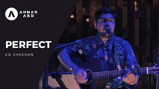 Perfect - Ed Sheeran (Ahmad Abdul Acoustic Live Cover)