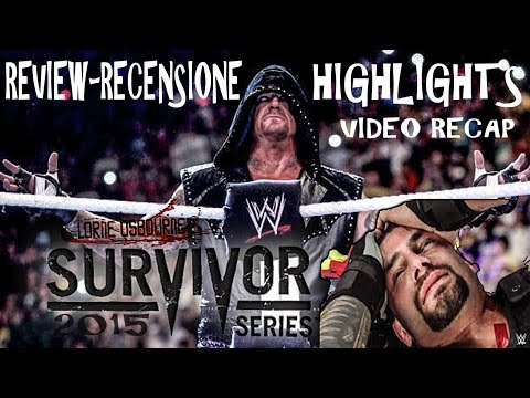 WWE SURVIVOR SERIES 2015 - HIGHLIGHTS + REVIEW - [RECENSIONE]
