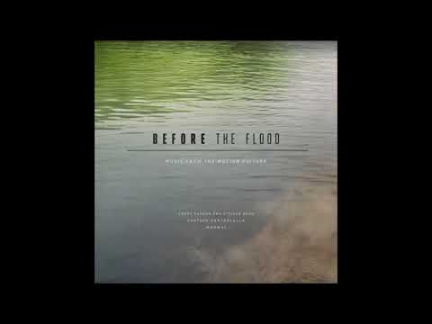 Trent Reznor & Atticus Ross - And When The Sky Was Opened (Before the Flood OST)