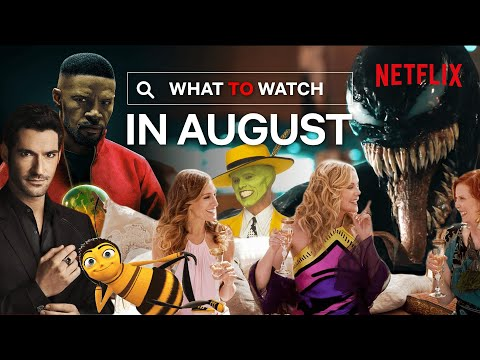 The Best Things Coming To Netflix In August 2020