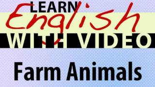 Learn English With Video - Farm Animals