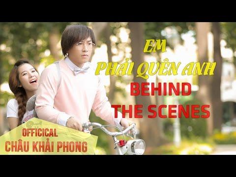 Em Phải Quên Anh - Châu Khải Phong [Behind The Scenes Officical 4K] - Thời lượng: 7 phút, 55 giây.