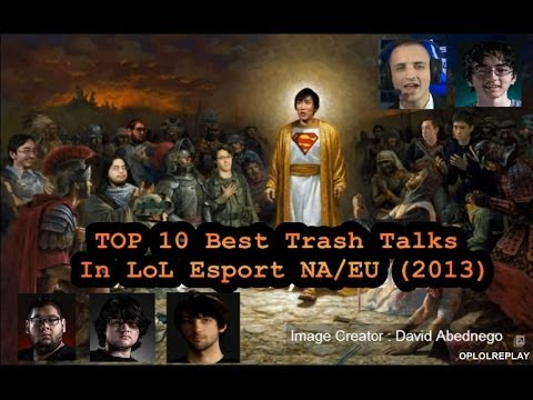 EU - For entertainment purpose, no hate please. Top 10 Best Trash Talks In LOL Esports NA/EU 201 10) Hotshotgg On TSM copying CLG strategy. 9) Hotshotgg on Dignit...