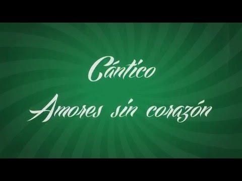 CÁNTICO Amores sin corazón - Los Lokos de Arriba - León - México - América del Norte