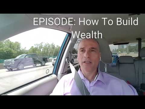 EPISODE  HOW TO BUILD WEALTH