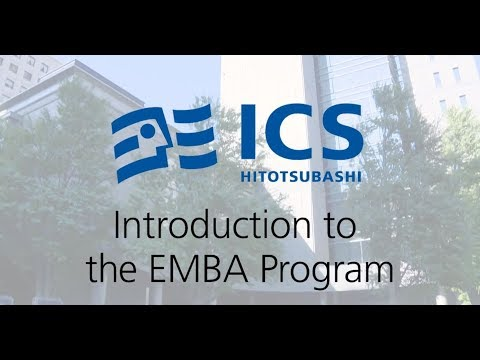 Hitotusbashi ICS video: Professor Tom Ito introduces EMBA program