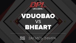 VDUOBAO vs BHEART, DPL.T, game 2 [Jam]