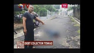 Video Astaga! Debt Collector Tewas Dibunuh Nasabah - BIP 31/10 MP3, 3GP, MP4, WEBM, AVI, FLV November 2017