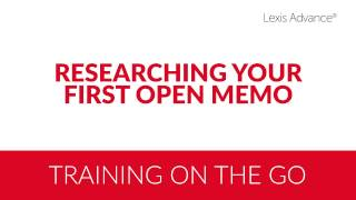 Researching Your First Open Memo with Lexis Advance
