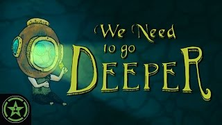 Let's Play - We Need to go Deeper