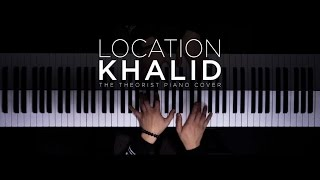 Video Khalid - Location | The Theorist Piano Cover MP3, 3GP, MP4, WEBM, AVI, FLV Januari 2018