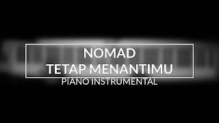Video Nomad - Tetap Menantimu (Piano Instrumental Cover) MP3, 3GP, MP4, WEBM, AVI, FLV Mei 2019