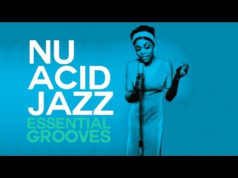 Nu Acid Jazz Essential Grooves - 2 Hours selection (видео)