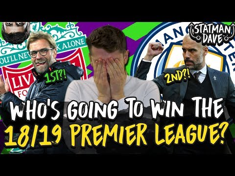 Who's Going To Win The Premier League 2018/19?!?!? Liverpool, Man City Or Spurs