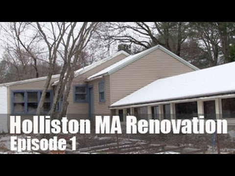 Holliston Home Renovation Episode 1