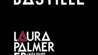 Laura Palmer Bastille
