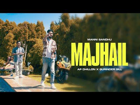 MAJHAIL (OFFICIAL VIDEO) | AP DHILLON | GURINDER GILL | MANNI SANDHU | LATEST PUNJABI SONGS 2020