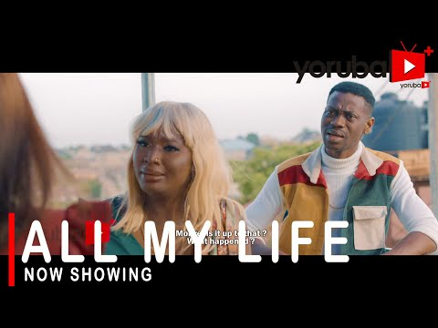 All My Life Latest Yoruba Movie 2021 Drama Starring Bimpe Oyebade | Lateef Adedimeji |Muyiwa Ademola
