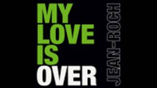 My love is over - Jean Roch + Lyrics [HD & HQ]