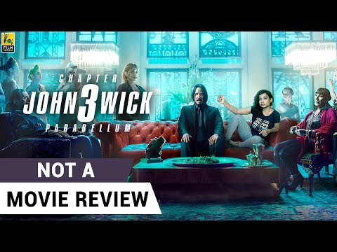 John Wick 3: Parabellum | Not A Movie Review | Keanu Reeves | Halle Berry | Sucharita Tyagi