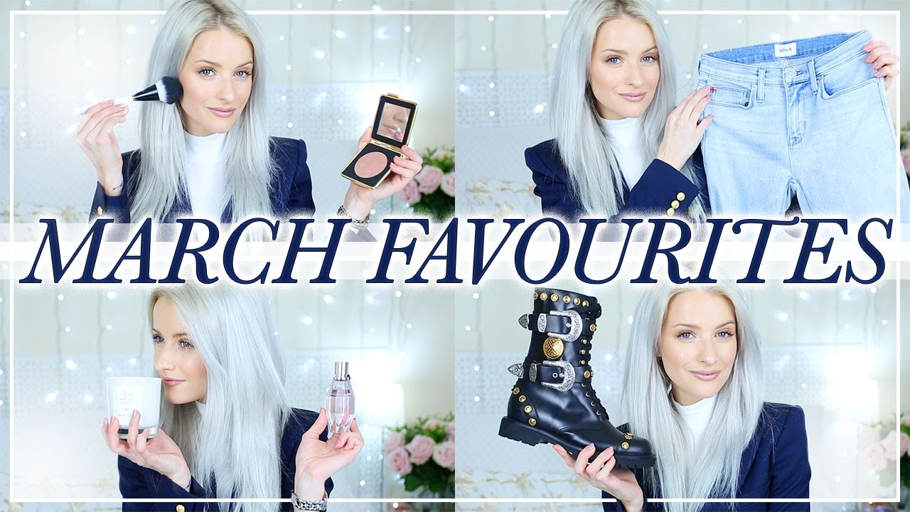 MARCH FAVOURITES AND NEW IN PRODUCTS I LOVE