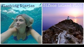 Sifnos Island Adventures With Flashing Diaries - Vlog❣ CH.23 ❣ Visit Greece